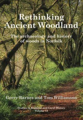 Rethinking Ancient Woodland: The Archaeology and History of (BOK)