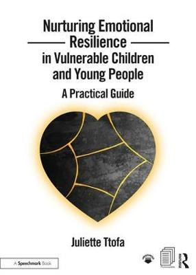 Nurturing Emotional Resilience in Vulnerable Children and Yo (BOK)