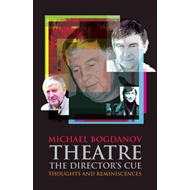 Theatre the Director's Cue: Thoughts and Reminiscences (BOK)