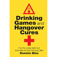 Drinking Games and Hangover Cures (BOK)