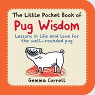 Little Pocket Book of Pug Wisdom (BOK)