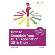 How to Complete Your UCAS Application: 2016 Entry (BOK)