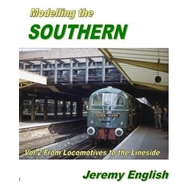 Modelling the Southern: From Locomotive to Lineside: Vol 2 (BOK)