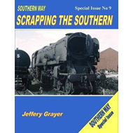 Southern Way Scrapping the Southern: No 9: Special Issue (BOK)