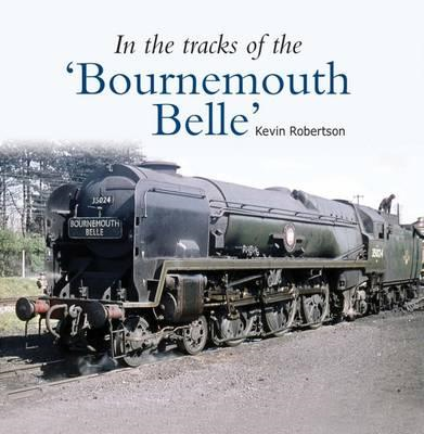 In the Tracks of the 'Bournemouth Belle' (BOK)