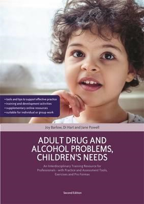 Adult Drug and Alcohol Problems, Children's Needs, Second Ed (BOK)