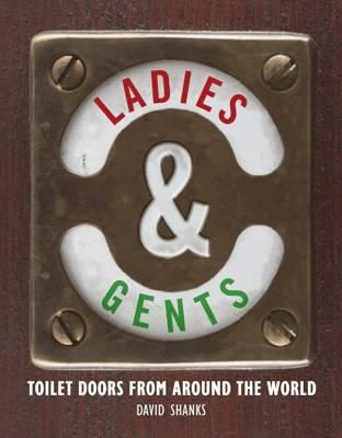 Ladies and Gents: Toilet Doors from Around the World (BOK)