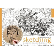 Beginner's Guide to Sketching: Characters, Creatures and Con (BOK)
