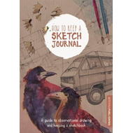How to Keep a Sketch Journal (BOK)