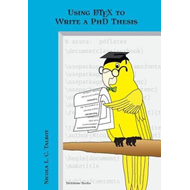 Using LaTeX to Write a PhD Thesis (BOK)