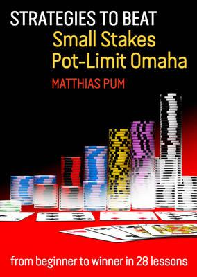 Strategies to Beat Small Stakes Pot-Limit Omaha (BOK)