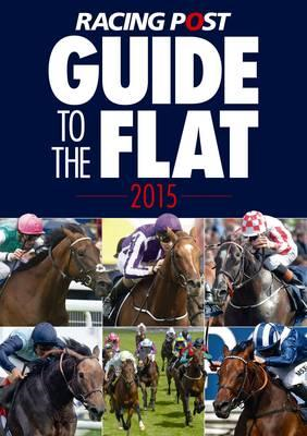 Racing Post Guide to the Flat 2015 (BOK)
