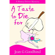 A Taste to Die for: A Honey Driver Murder Mystery (BOK)