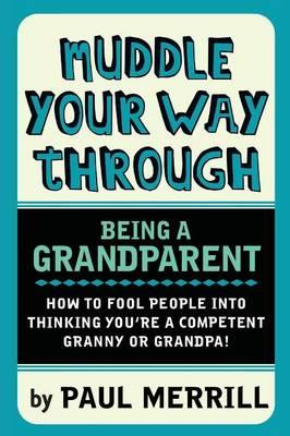 Muddle Your Way Through Being a Grandparent (BOK)