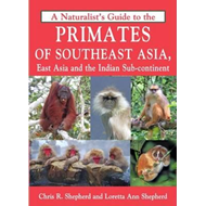 Naturalist's Guide to the Primates of SE Asia (BOK)