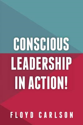 Conscious Leadership in Action! (BOK)