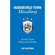 Huddersfield Town Miscellany (BOK)