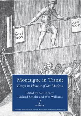 Montaigne in Transit: Essays in Honour of Ian Maclean (BOK)