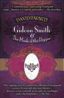 Gideon Smith and the Mask of the Ripper (BOK)