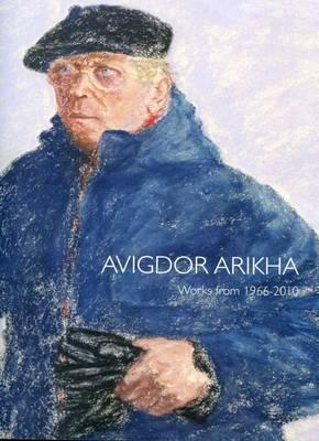 Avigdor Arikha - Works from 1966-2010 (BOK)