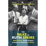 Rilke of Ruth Speirs: New Poems, Duino Elegies, Sonnets to O (BOK)