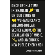 Produktbilde for Once Upon a Time in Shaolin - The Untold Story of Wu-Tang Clan's Million Dollar Secret Album, the De (BOK)