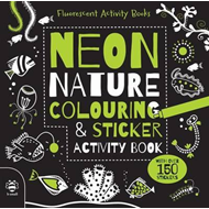 Neon Nature Colouring and Sticker Activity Book (BOK)