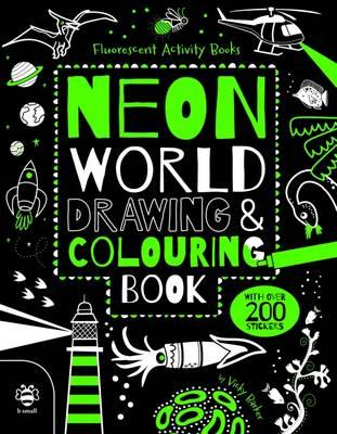 Neon World Drawing and Colouring Book (BOK)