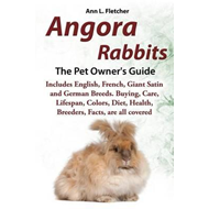 Angora Rabbits, The Complete Owner's Guide, Includes English (BOK)