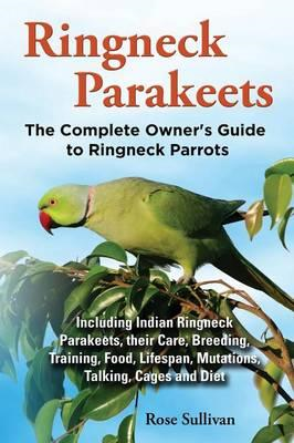 Ringneck Parakeets, The Complete Owner's Guide to Ringneck P (BOK)