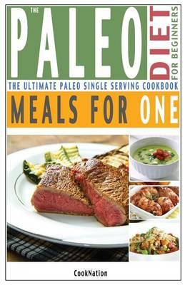 Paleo Diet for Beginners Meals for One (BOK)