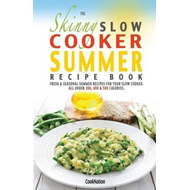 Skinny Slow Cooker Summer Recipe Book (BOK)
