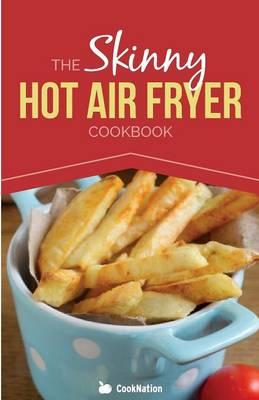 Skinny Hot Air Fryer Cookbook (BOK)