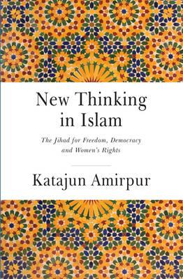 New Thinking in Islam - The Jihad for Democracy, Freedom and (BOK)