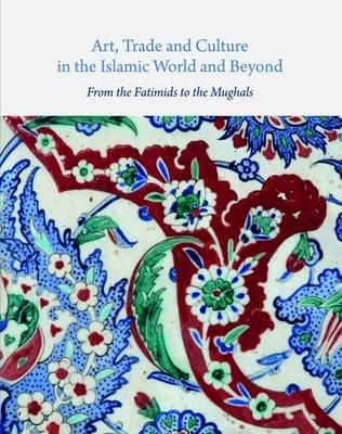 Art, Trade, and Culture in the Islamic World and Beyond - Fr (BOK)