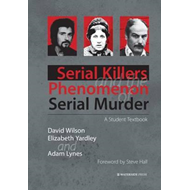 Serial Killers and the Phenomenon of Serial Murder (BOK)