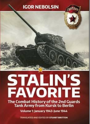 Stalin's Favorite: The Combat History of the 2nd Guards Tank (BOK)