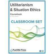Utilitarianism & Situation Ethics Classroom Set (BOK)