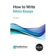 How to Write Ethics Essays (BOK)