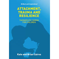 Attachment, Trauma and Resilience (BOK)