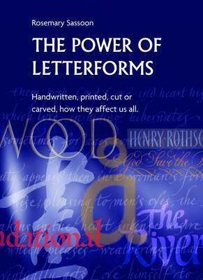 Power of Letterforms - Handwritten, Printed, Cut or Carved, (BOK)