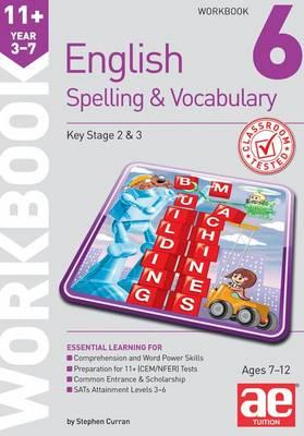 11+ Spelling and Vocabulary Workbook 6 (BOK)