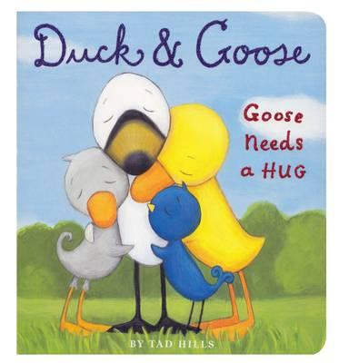 Duck and Goose: Goose Needs a Hug (BOK)