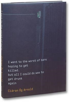 I Went to the Worst of Bars Hoping to Get Killed. But All I (BOK)
