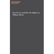 How We Live and How We Might Live (BOK)