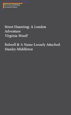 Street Haunting: A London Adventure & Bulwell (BOK)