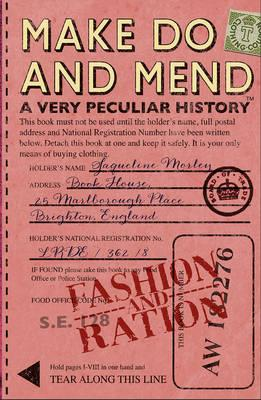 Make Do and Mend: A Very Peculiar History (BOK)