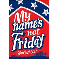 My Name's Not Friday (BOK)