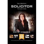 How to Become a Solicitor: The Ultimate Guide to Becoming a (BOK)