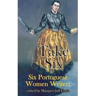 Take Six (Six Portuguese Women Writers) (BOK)